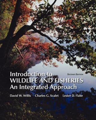 Introduction to Wildlife and Fisheries By Willis, David/ Scalet, Charles